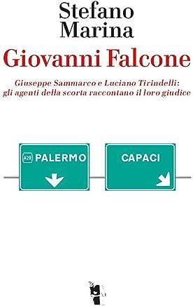 Giovanni Falcone: Giuseppe Sammarco e Luciano Tirindelli: gli agenti della scorta raccontano il loro giudice (Germinale)