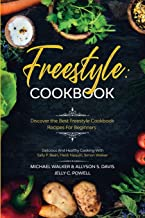 Freestyle Cookbook: Discover the Best Freestyle Cookbook Recipes For Beginners - Delicious And Healthy Cooking: With Sally...
