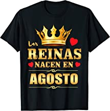 Reinas Nacen en Agosto Feliz Cumpleanos Birthday Gift T-Shirt