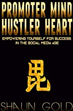 Promoter Mind, Hustler Heart: Empowering Yourself for Success in the Social Media Age