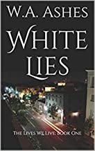 White Lies (The Lives We Live Book 1)