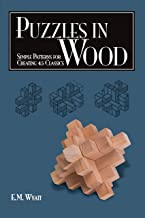 Puzzles in Wood: Simple Patterns for Creating 45 Classics (Fox Chapel Publishing)..