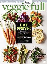 Veggie-full: 100 Ways to Make Vegetables Taste Amazing!