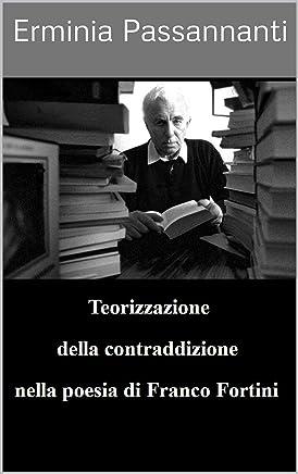 Teorizzazione della contraddizione nella poesia di Franco Fortini