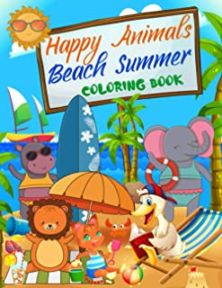 Happy Animals Beach Summer Coloring Book: Animals Beach Summer Coloring Activity for Boys and Girls / Unique And Beautiful...