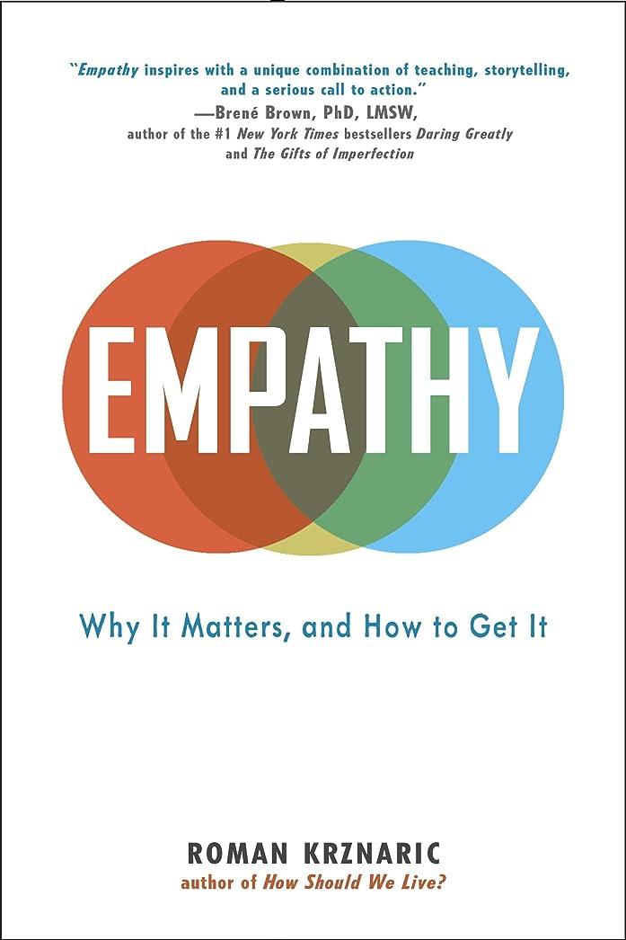 一致する襲撃辛なEmpathy: Why It Matters, and How to Get It (English Edition)