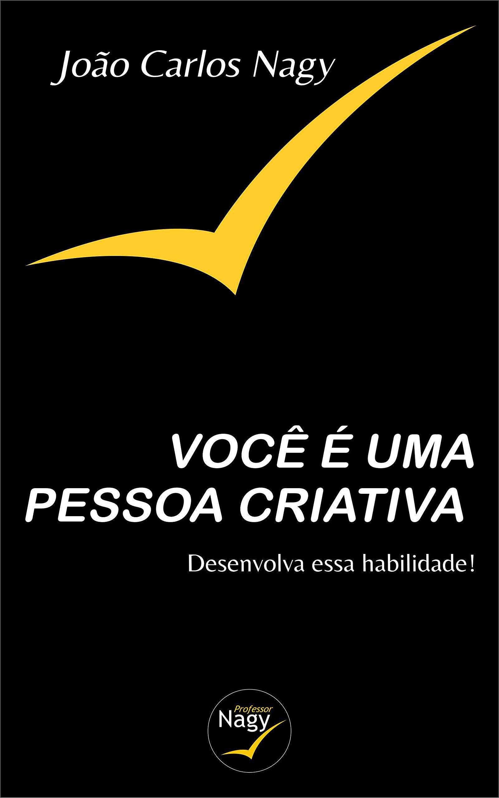 VOCÊ É UMA PESSOA CRIATIVA: Desenvolva essa Habilidade! (Portuguese Edition)