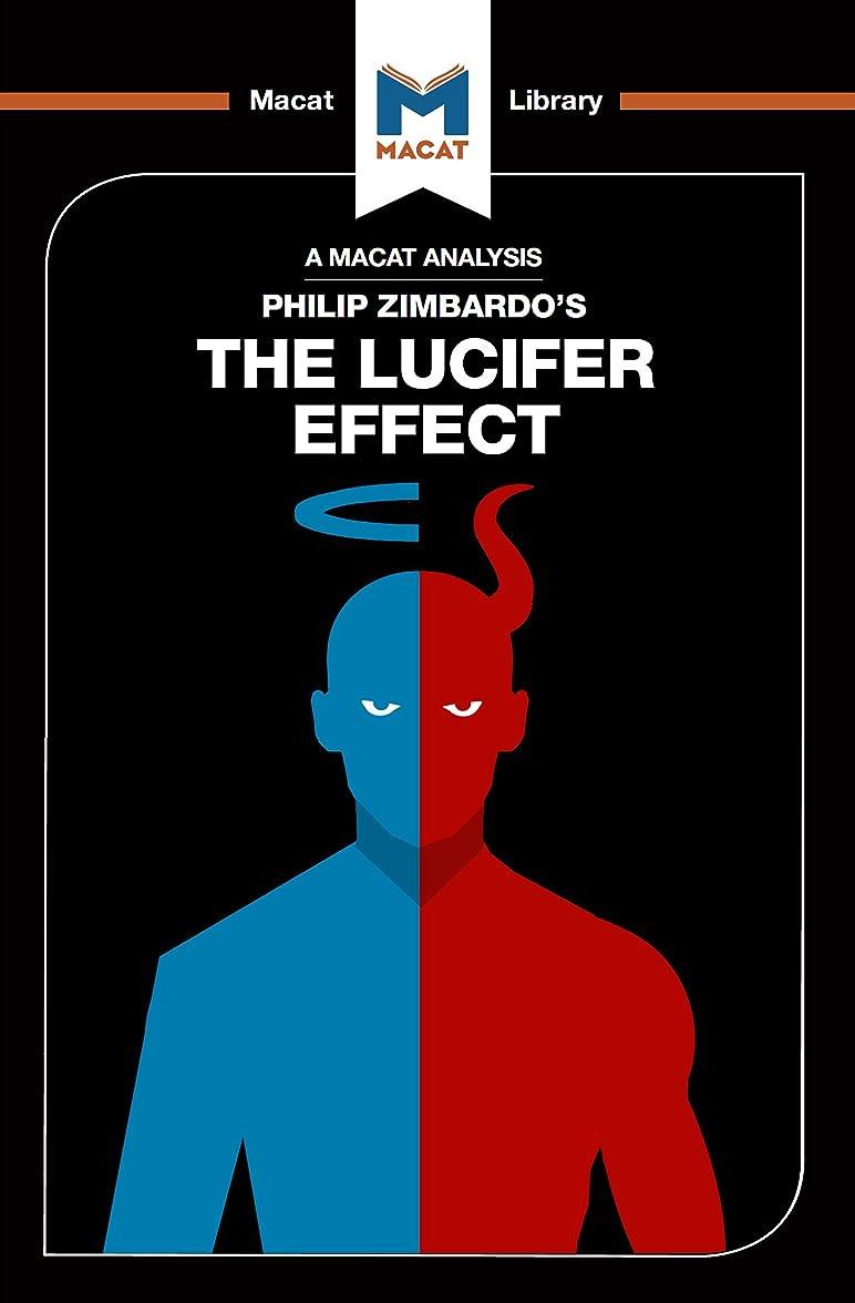 猟犬思い出す解くThe Lucifer Effect (The Macat Library) (English Edition)