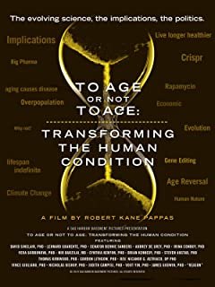 To Age Or Not To Age - Transforming The Human Condition