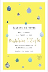 Walking on Water: Reflections on Faith and Art Kindle Edition