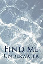 Find Me Underwater: College Ruled Blank Lined Notebook Journal