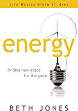 Energy: Finding New Grace for the Pace (Life Basics Bible Studies)