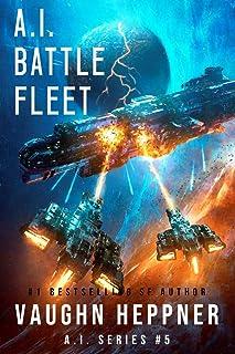 A.I. Battle Fleet (The A.I. Series Book 5)