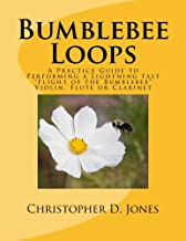 Bumblebee Loops: A Practice Guide to Performing a Lightning Fast