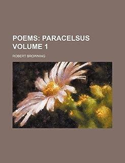 Poems; Paracelsus Volume 1