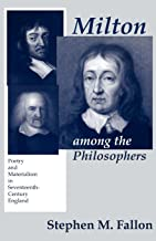 Milton among the Philosophers: Poetry and Materialism in Seventeenth-Century England