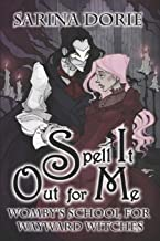 Spell It Out for Me: A Not So Cozy Witch Mystery (Womby's School for Wayward Witches)