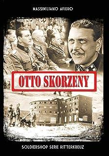 Otto Skorzeny: La liberazione di Mussolini e altre operazioni