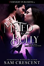 Mated to Her Bully (The Alpha Shifter Collection Book 11)