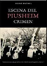 """ESCENA DEL CRIMEN PIUSHEIM: Violencia sexual, prostitución infantil en el hogar. Abuso en una """"instalación infernal"""". (German Edition)"""