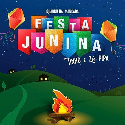 Festa Junina Quadrilha Marcada Von Tinho Zé Pipa Bei