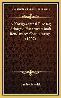 A Kozigazgatasi Birosag Adougyi Hatarozatainak Rendszeres Gyujtemenye (1907)