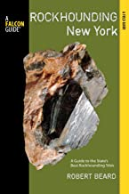 Rockhounding New York: A Guide To The State's Best Rockhounding Sites (Rockhounding Series)