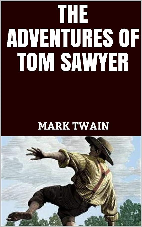 証言する自然公園杭THE ADVENTURES OF TOM SAWYER ( ILLUSTRATED ) (English Edition)