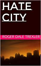 Hate City (Hate City Trilogy Book 1)
