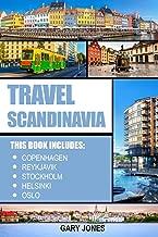 Scandinavia Travel Guide: The Best Of Copenhagen, Reykjavik, Stockholm, Helsinki, Oslo