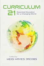 Curriculum 21: Essential Education for a Changing World (Professional Development)