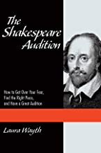 The Shakespeare Audition: How to Get Over Your Fear, Find the Right Piece and Have a Great Audition (Applause Acting Series)