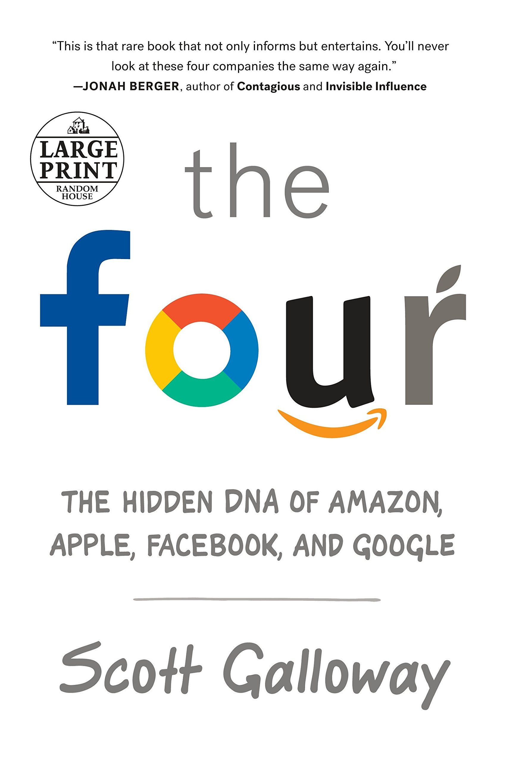 Download The Four: The Hidden DNA Of Amazon, Apple, Facebook, And Google (Random House Large Print) 