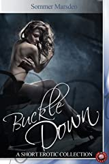 Buckle Down - A Short Erotic Collection Kindle Edition
