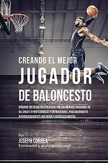 comprar comparacion Creando el Mejor Jugador de Baloncesto: Aprende los secretos y trucos utilizados por los mejores Jugador de Baloncestos pr...