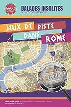 Jeux de piste dans Rome: Balades insolites : N°1 CENTRE HISTORIQUE