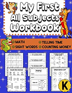 My First All Subjects Workbook: Kindergarten Learning Workbook - Sight Words - Reading Writing - Math - Addition Subtracti...
