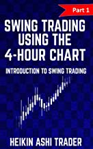 Swing Trading Using the 4-Hour Chart 1: Part 1: Introduction to Swing Trading