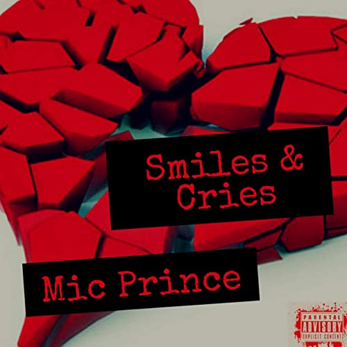Smiles & Cries [Explicit] by Mic Prince on Amazon Music