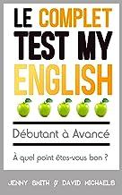Le Complet Test My English. Débutant à Avancé.: À quel point êtes-vous bon ? (English Edition)