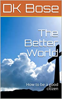 The Better World: How to be a good citizen