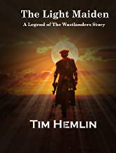 The Light Maiden: A Legends of the Wastelanders Story