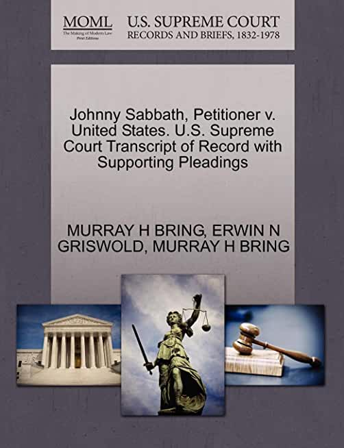 Johnny Sabbath, Petitioner V. United States. U.S. Supreme Court Transcript of Record with Supporting Pleadings