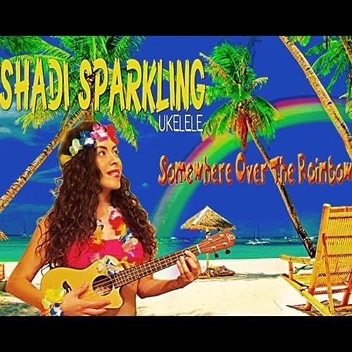 Somewhere Over the Rainbow de Shadí Sparkling en Amazon Music - Amazon.es