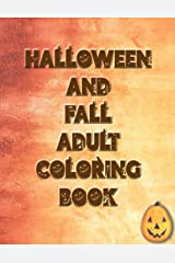 Halloween and Fall Adult Coloring Book: 44 different coloring designs--Single-sided print (100 pages) Paperback