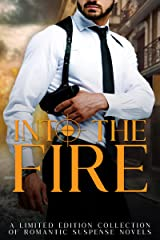 Into the Fire: A Limited Edition Collection Romantic Suspense Anthology Kindle Edition