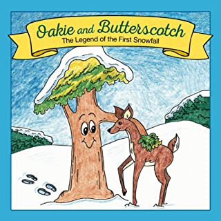 Oakie and Butterscotch: The Legend of the First Snowfall
