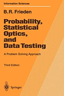 Probability, Statistical Optics, and Data Testing: A Problem Solving Approach