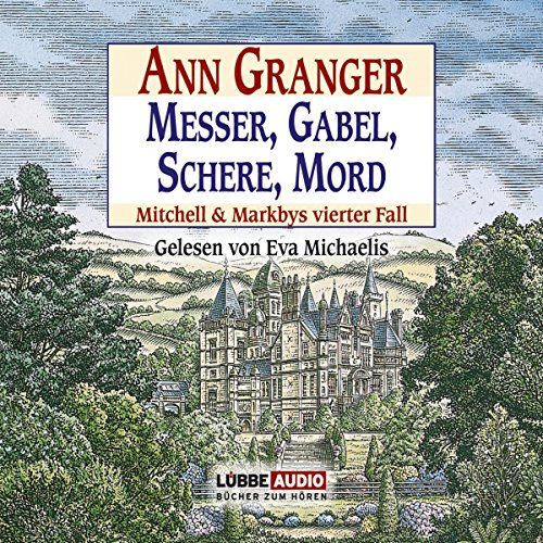 Messer, Gabel, Schere, Mord: Mitchell & Markbys vierter Fall                   By:                                                                                                                                 Ann Granger                               Narrated by:                                                                                                                                 Eva Michaelis                      Length: 4 hrs and 37 mins     Not rated yet     Overall 0.0