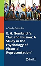 A Study Guide for E. H. Gombrich's Art and Illusion: A Study in the Psychology of Pictorial Representation